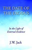 The Date of the Exodus: In the Light of External Evidence