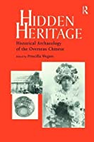 Hidden Heritage: Historical Archaeology of the Overseas Chinese