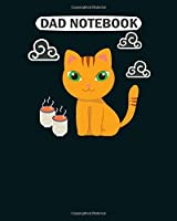 Dad Notebook: sweet coffee cat lover kids gif  College Ruled - 50 sheets, 100 pages - 8 x 10 inches
