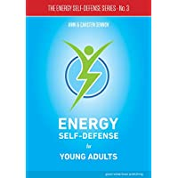 Energy Self-Defense for Young Adults (The Energy Self-Defense Series Book 3) (English Edition)