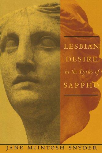 Download Lesbian Desire in the Lyrics of Sappho (Between Men-Between Women: Lesbian and Gay Studies) 0231099959