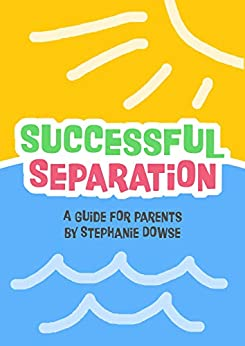 Successful Separation: A guide for parents by [Dowse, Stephanie]