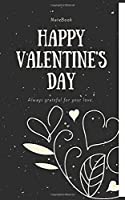 Happy Valentine's day notebook: A beautiful valentine gift for your girlfriend, fiancee, wife, female friend etc...
