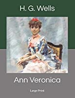 Ann Veronica: Large Print