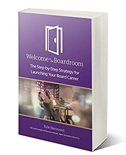 Welcome To The Boardroom: The Step-By-Step Strategy For Launching Your Board Career by [Hammond, Kylie]