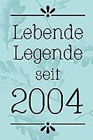 Lebende Legende 2004: DIN A5 • 120 Seiten Punkteraster • Kalender • Notizbuch • Notizblock • Block • Terminkalender • Abschied • Abschiedsgeschenk • Ruhestand • Arbeitskollegin • Geburtstag