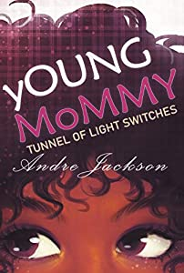 yOUNG MoMMY: TUNNEL OF LIGHT SWITCHES (English Edition)