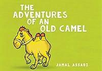 The Adventures of an Old Camel (Jamal Assadi)