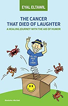 The Cancer that Died of Laughter by [Eltawil, Eyal]