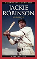 Jackie Robinson: A Biography (Greenwood Biographies)
