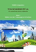 Ton Bonheur Est La Tome 1 : Lib?rez-vous des 7 mensonges sur le bonheur (French Edition) [並行輸入品]