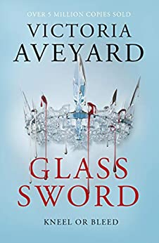 Glass Sword: Red Queen Book 2 by [Aveyard, Victoria]