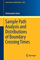 Sample Path Analysis and Distributions of Boundary Crossing Times (Lecture Notes in Mathematics)
