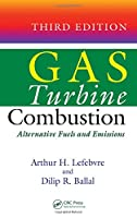 Gas Turbine Combustion: Alternative Fuels and Emissions, Third Edition