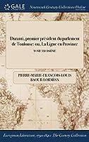 Duranti, Premier President Du Parlement de Toulouse: Ou, La Ligue En Province; Tome Troisieme