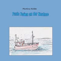 Pauls Ferien an Der Nordsee