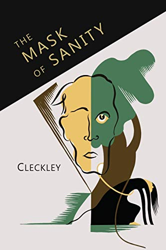 Download The Mask of Sanity: An Attempt to Clarify Some Issues About the So-called Psychopathic Personality 1614277826