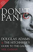Don't Panic: Douglas Adams & The Hitchhiker's Guide to the Galaxy by Neil Gaiman(2009-09-15)