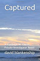 Captured: A Randolph W. Owens,  Private Investigator Novel (Randdolph W. Owens)