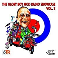 The Glory Boy Mod Radio Showcase Vol. 2
