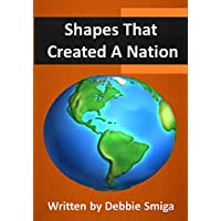 Shapes That Created A Nation (Geography, History, and Geometry Book 7) (English Edition)