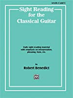 Sight Reading for the Classical Guitar, Levels 4 and 5