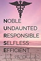 NOBLE UNDAUNTED RESPONSIBLE SELFLESS EFFICIENT: Perfect Gag Gift (100 Pages, Blank Notebook with Nurse Sign Design, 6 x 9) (Cool Notebooks) Paperback