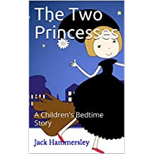 The Two Princesses: A Children's Bedtime Story