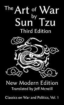 The Art of War by Sun Tzu: New Modern Edition (Classics on War and Politics Book 1) by [Tzu, Sun]