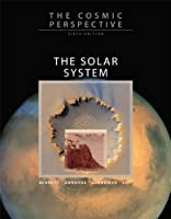 Cosmic Perspective, The: The Solar System