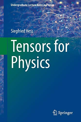 Download Tensors for Physics (Undergraduate Lecture Notes in Physics) 3319127861