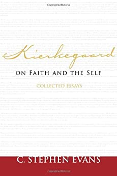 Kierkegaard on Faith and the Self: Collected Essays (Provost Series) by [Evans, C. Stephen]