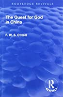 Revival: The Quest for God in China (1925) (Routledge Revivals)