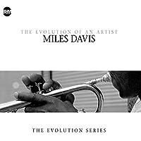Miles Davis-the Evolution of