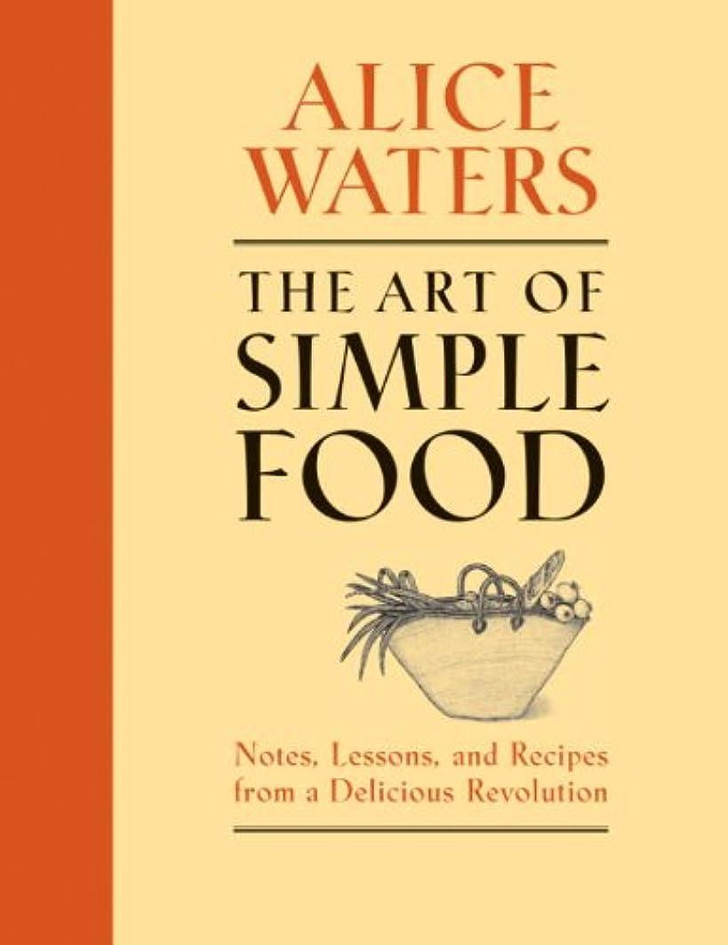 数学からニュースThe Art of Simple Food: Notes, Lessons, and Recipes from a Delicious Revolution: A Cookbook (English Edition)