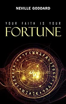 Your Faith is Your Fortune by [Goddard, Neville]
