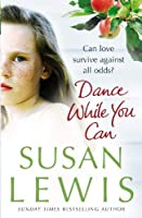 Dance While You Can by Susan Lewis(2007-08-01)