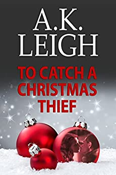 To Catch A Christmas Thief by [Leigh, A.K.]