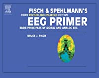 Fisch and Spehlmann's EEG Primer, Third Revised and Enlarged Edition: Basic Principles of Digital and Analog EEG