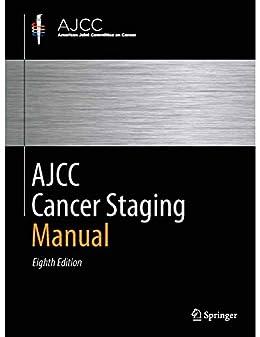 AJCC Cancer Staging Manual, Eighth Edition by [Amin, Mahul B., Gress, Donna M., Meyer Vega, Laura R., Edge, Stephen B.]