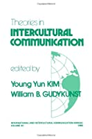 Theories in Intercultural Communication (International and Intercultural Communication Annual) by Unknown(1988-10-01)