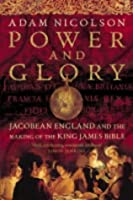 Power and Glory: Jacobean England and the Making of the King James Bible
