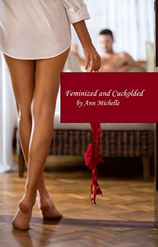 Feminized and Cuckolded (English Edition)