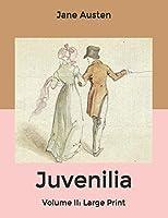 Juvenilia: Volume II: Large Print