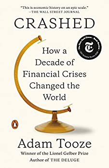 [Tooze, Adam]のCrashed: How a Decade of Financial Crises Changed the World (English Edition)