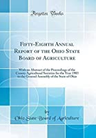 Fifty-Eighth Annual Report of the Ohio State Board of Agriculture: With an Abstract of the Proceedings of the County Agricultural Societies for the of the State of Ohio (Classic Reprint)【洋書】 [並行輸入品]