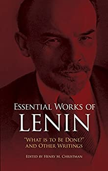 """Essential Works of Lenin: """"What Is to Be Done?"""" and Other Writings by [Lenin, Vladimir Ilyich]"""