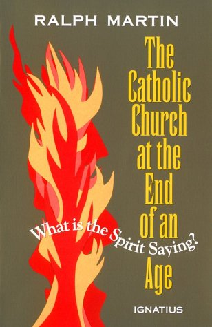 Download The Catholic Church at the End of an Age: What Is the Spirit Saying? 089870524X