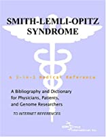 Smith-Lemli-Opitz Syndrome - A Bibliography and Dictionary for Physicians, Patients, and Genome Researchers