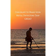 Checklist to Make your Metal Detecting Trip GREAT